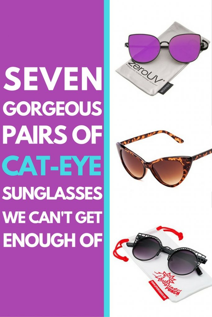 7 Pairs Of Cat Eye Sunglasses We Can't Get Enough Of!